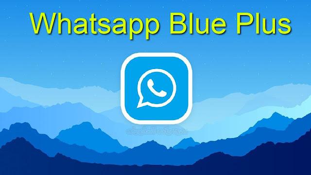 واتس اب بلس الازرق 2021 Whatsapp Blue Plus الاصدار المميز ضد الحظر