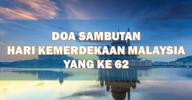 Doa Hari Kemerdekaan Malaysia Ke 62 Layanlah Berita Terkini Tips Berguna Maklumat