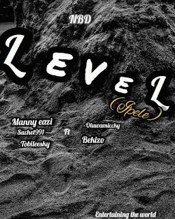 [Music] Sachet 991 Ft Bekizo x Tobileesky x Oluwamiccky x manny eazi - Level
