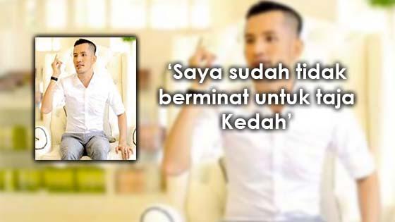 Sebab Datuk Terlajak Laris sudah tidak berminat taja Kedah