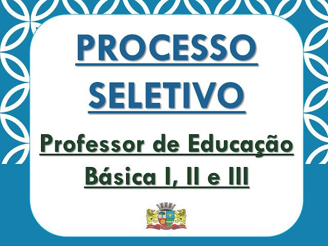PROCESSO SELETIVO: PROFESSOR DE EDUCAÇÃO BÁSICA EM CAJATI