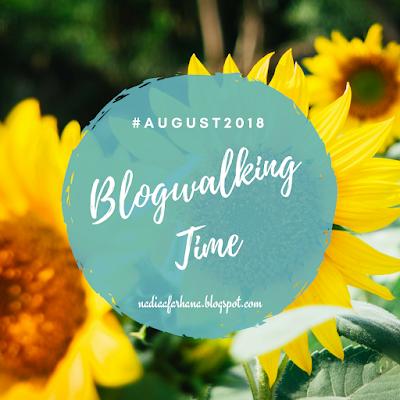 http://nadiaafarhanaa.blogspot.com/2018/08/blogwalking-time-august2018.html