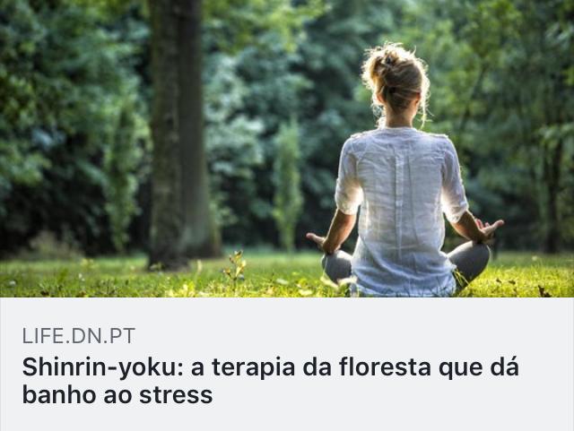 https://life.dn.pt/shinrin-yoku-terapia-japonesa/?fbclid=IwAR2odrHtTULiUMgr3D2PrVsGcQ-UgVa5ZJI1eCxglkD990ShG_ADeDl5Z7g