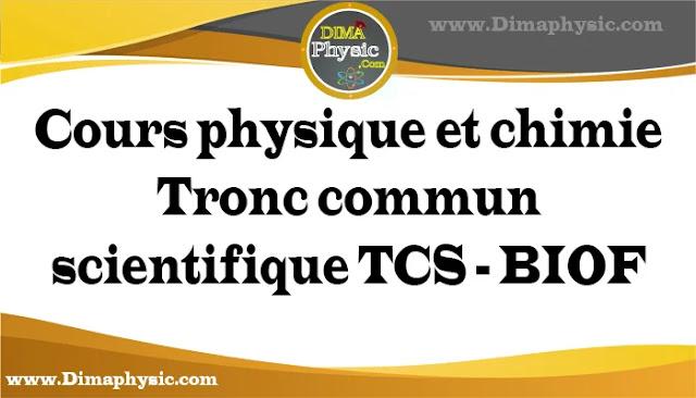 Cours physique et chimie Tronc commun scientifique TCS