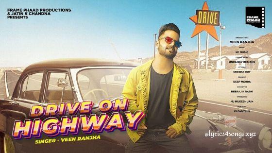 DRIVE ON HIGHWAY LYRICS - Veen Ranjha | Lyrics4songs.xyz
