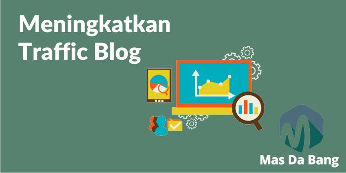 Cara Meningkatkan Traffick Blog Dengan Cara Sederhana