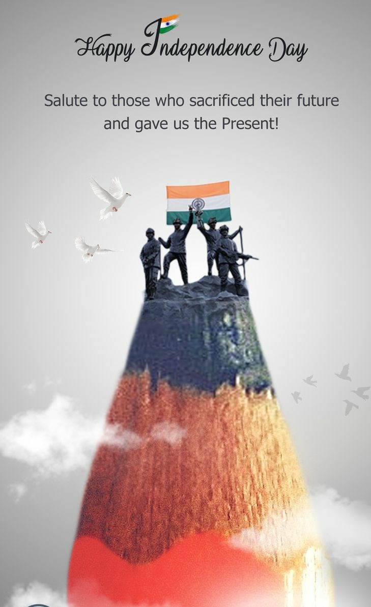 happy independence day. salute to those who sacrificed their future and gave us present