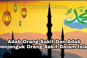 Adab Bagi Orang Sakit Dan Adab Menjenguk Orang Sakit Dalam Islam