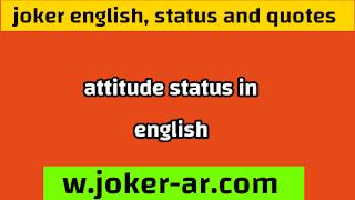 50 Best Quotes On Attitude status 2021, whatsapp Quotes, Life quotes, Attitude Status In English - joker english