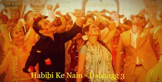 Habibi Ke Nain Lyrics Dabangg3