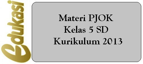 Materi PJOK Kelas 5 SD/MI Kurikulum 2013