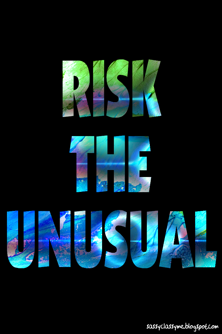 risk the unusual sassyclassyme