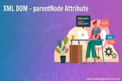 XML DOM - parentNode Attribute