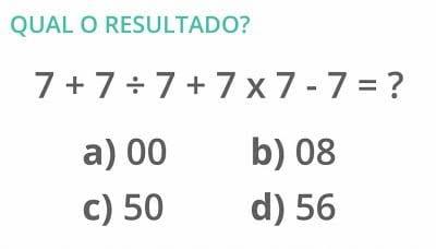 Hoje veremos uma fração envolvendo as quatro operações, que são, Multiplicação, Divisão, Soma e Subtração. As frações nos confundem, pois temos que obedecer as regras Matemática a MDSS Pois na Matemática devemos seguir a regra (MDSS) onde primeira resolvermos a Multiplicação segundo a Divisão, terceira a Soma e quarto a Subtração, conhecido como elementos das expressões numéricas.   Primeiro a divisão: 7/7 = 1  7x7 =49  e  -7+7 = 0 Logo 1+49 = 50 alternativa C