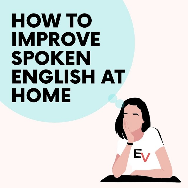 How to improve spoken English at Home