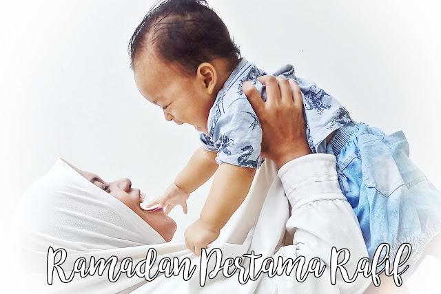 Cerita Menyambut Ramadan Pertama Rafif