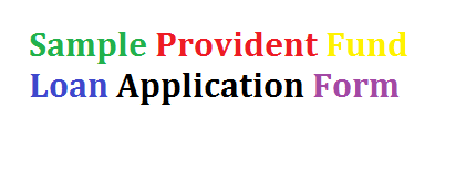 Provident Fund Loan Application Form Sample