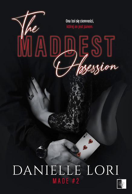 """Danielle Lori """"The Maddest Obsession"""" z nakładu Wydawnictwa NieZwykłe z premierą w dniu 9.12.2020 r."""