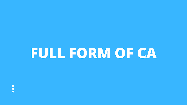 Full form of CA | How to become a CA?