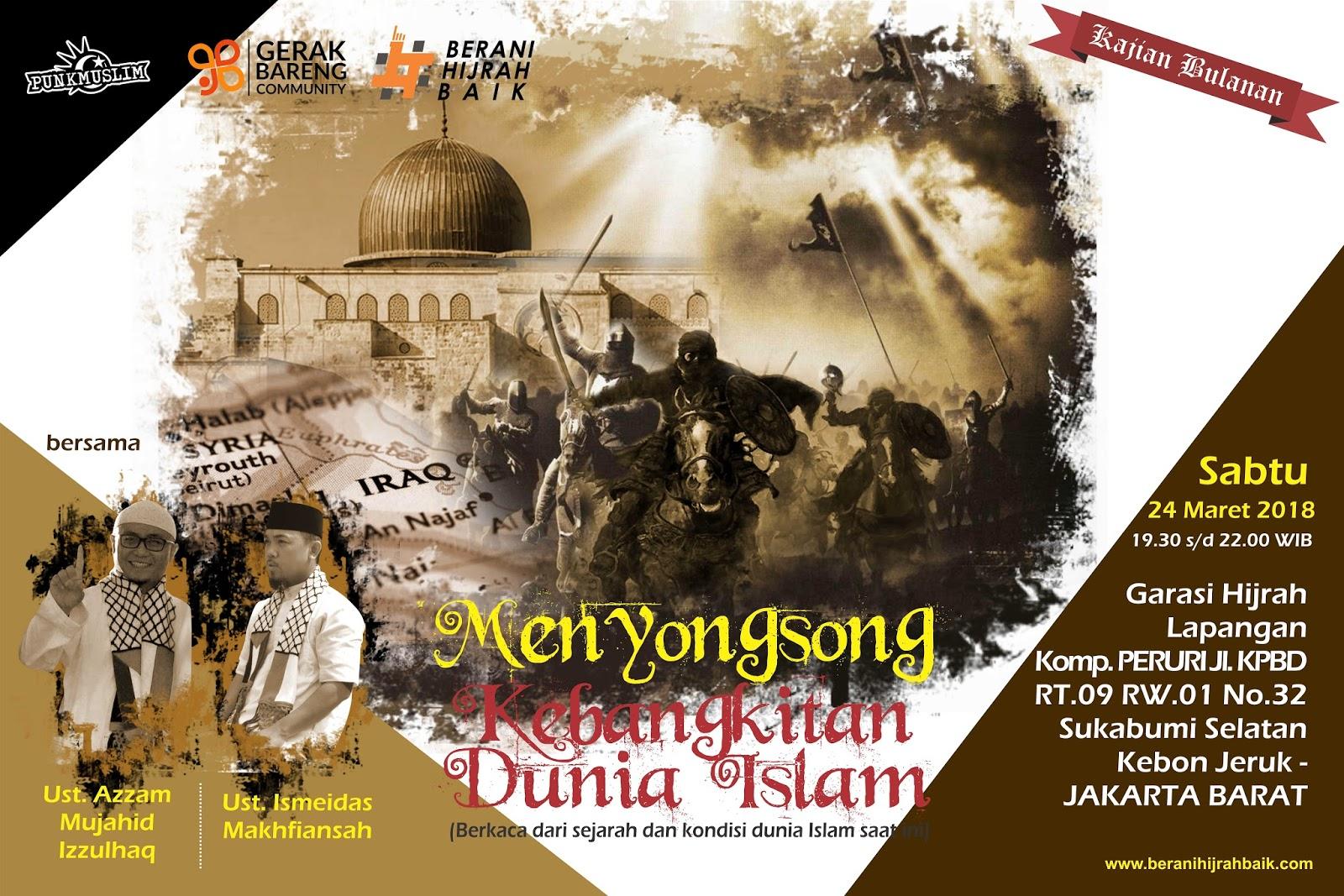 """KAJIAN """"Menyongsong Kebangkitan Dunia Islam"""""""