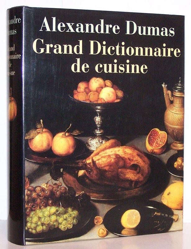 Cocina Por Aficion | Gran Diccionario De Cocina 1873 Alejandro Dumas Vida Y Obras