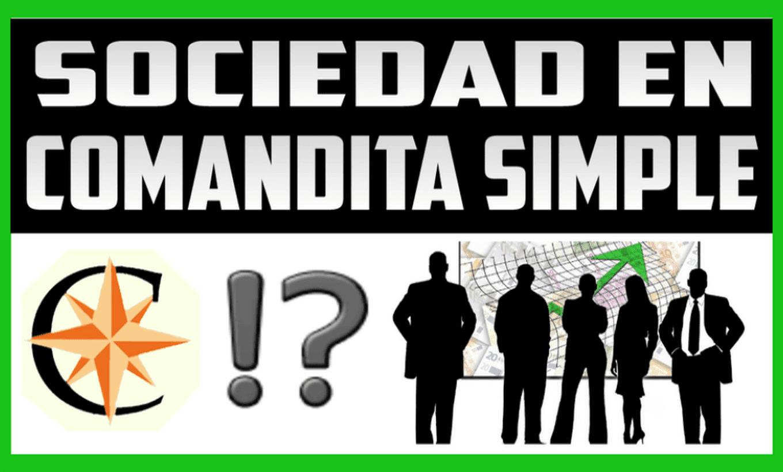 ¿Qué es una Empresa o Sociedad en Comandita Simple?