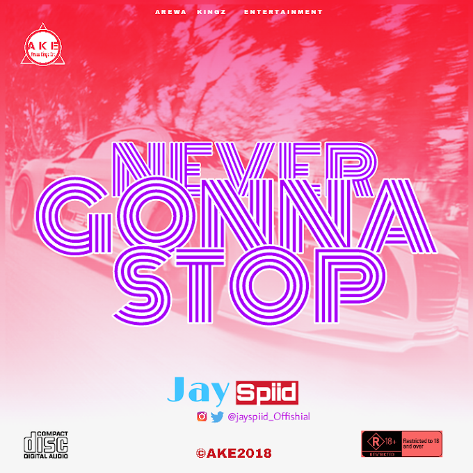 [MUSIC ] Jayspiid -Never Gonna Stop
