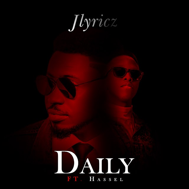 [AUDIO & LYRICS] :JLYRICZ - DAILY FT. HASSEL | PROD BY EMEX @iam_jlyricz | @gospelminds_com