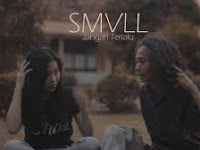 [ 2.86 Mb] Download lagu SMVLL - jangan Terlalu