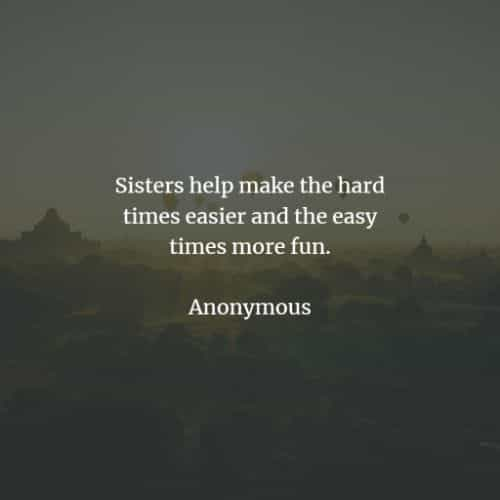 Sister quotes that'll show your love and care for her