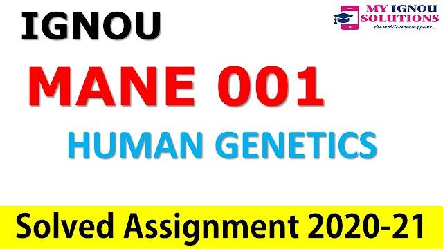 MANE 001 HUMAN GENETICS  Solved Assignment 2020-21