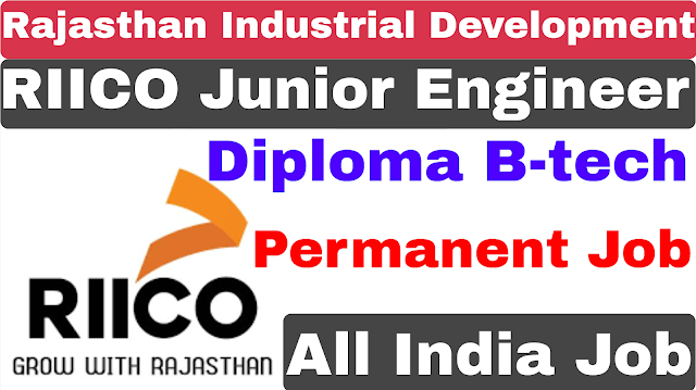 Rajasthan Industrial Development Junior Engineer Recruitment 2021 | RIICO JE Recruitment 2021 | Diploma B-tech