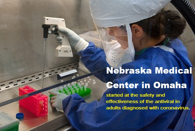 Nebraska Medical Center- in Omaha started at the safety and effectiveness of the antiviral in adults diagnosed with coronavirus