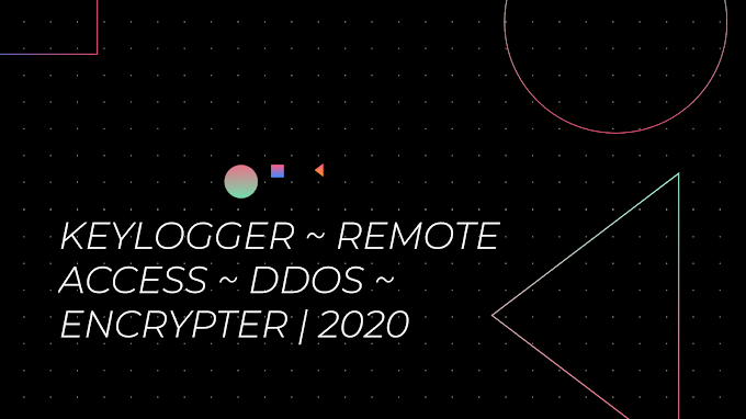 KEYLOGGER ~ REMOTE ACCESS ~ DDOS ~ ENCRYPTER | 2020