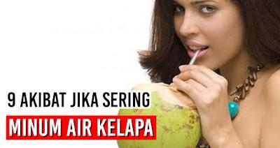 9 Akibat jika sering minum air kelapa