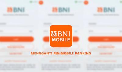 Cara Mengganti PIN BNI Mobile Banking Tanpa Harus Ke Bank