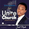 Music: Unite Your Church - Joel Elijah