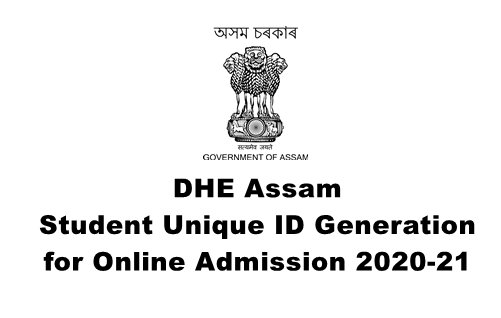 DHE Assam, Student Unique ID Generation 2020-21 for Online Admission