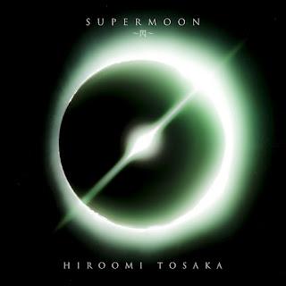 [Single] HIROOMI TOSAKA – SUPERMOON -Sen- [MP3/320K/ZIP]