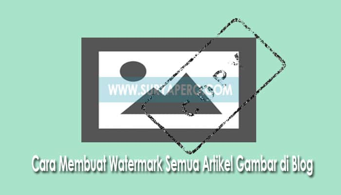 memasang watermark otomatis diblog