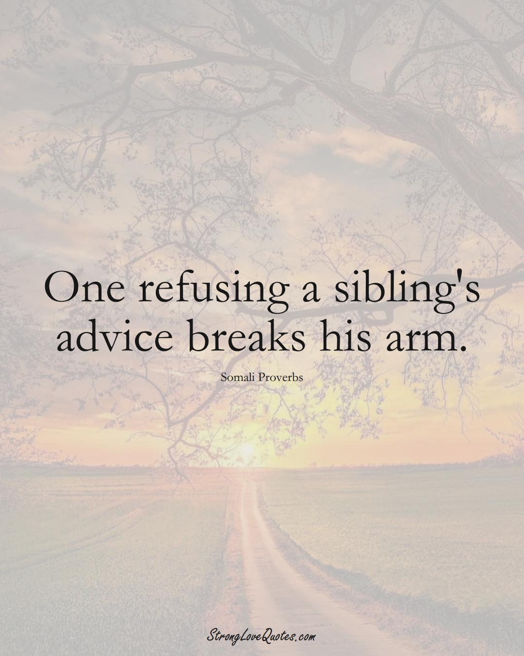 One refusing a sibling's advice breaks his arm. (Somali Sayings);  #AfricanSayings