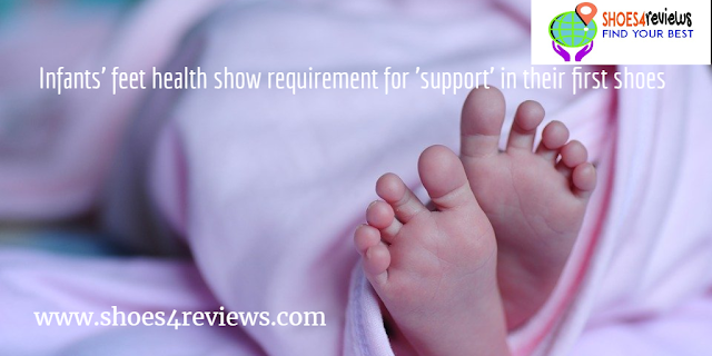 Infants' feet health show requirement for 'support' in their first shoes