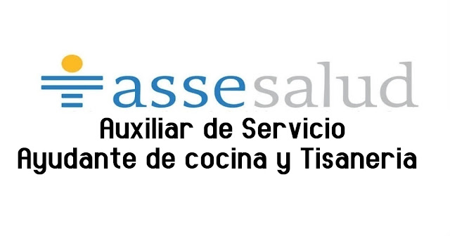 Auxiliar de Servicio, Ayudante de cocina y Tisaneria - ASSE - Centro Hospitalario Maldonado San Carlos