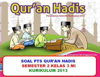 Contoh Soal Pts Uts Mapel Qur An Hadis Kelas 3 Mi Semester 2 Kurikulum 2013 Ruang Pendidikanku