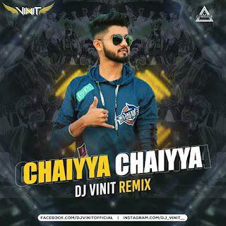 CHHAIYYA CHHAIYYA - REMIX - DJ VINIT