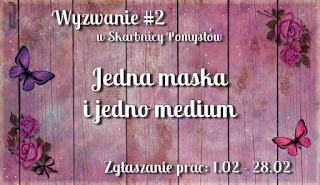 http://skarbnica-pomyslow.blogspot.com/2017/02/wyzwanie-22017-jedna-maska-i-jedno.html
