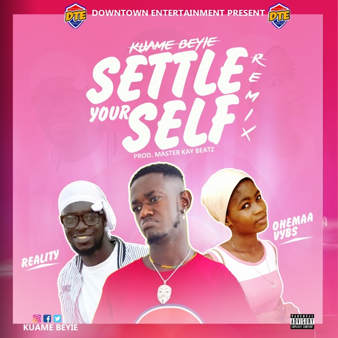 Kuame Beyie - Settle Your Self (Remix) ft. Ohemaa Vybs & Reality (Prod. By Master Kay Beatz) Mtnmusicgh.com