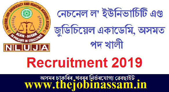 National Law University and Judicial Academy, Assam Recruitment 2019