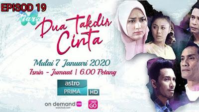 Tonton Drama Dua Takdir Cinta Episod 19