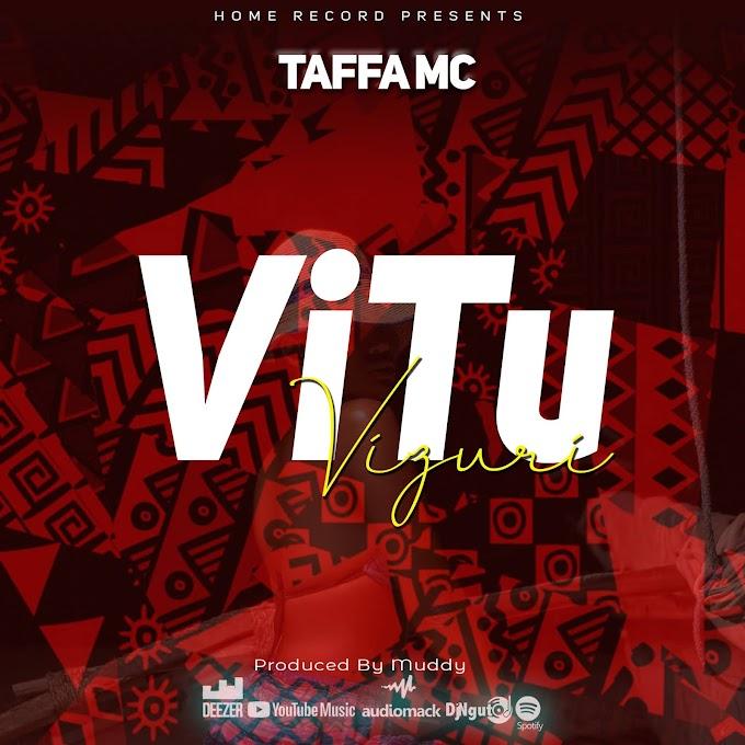 AUDIO | Taffa Mc - Vitu Vizuri [Mp3] Download Now